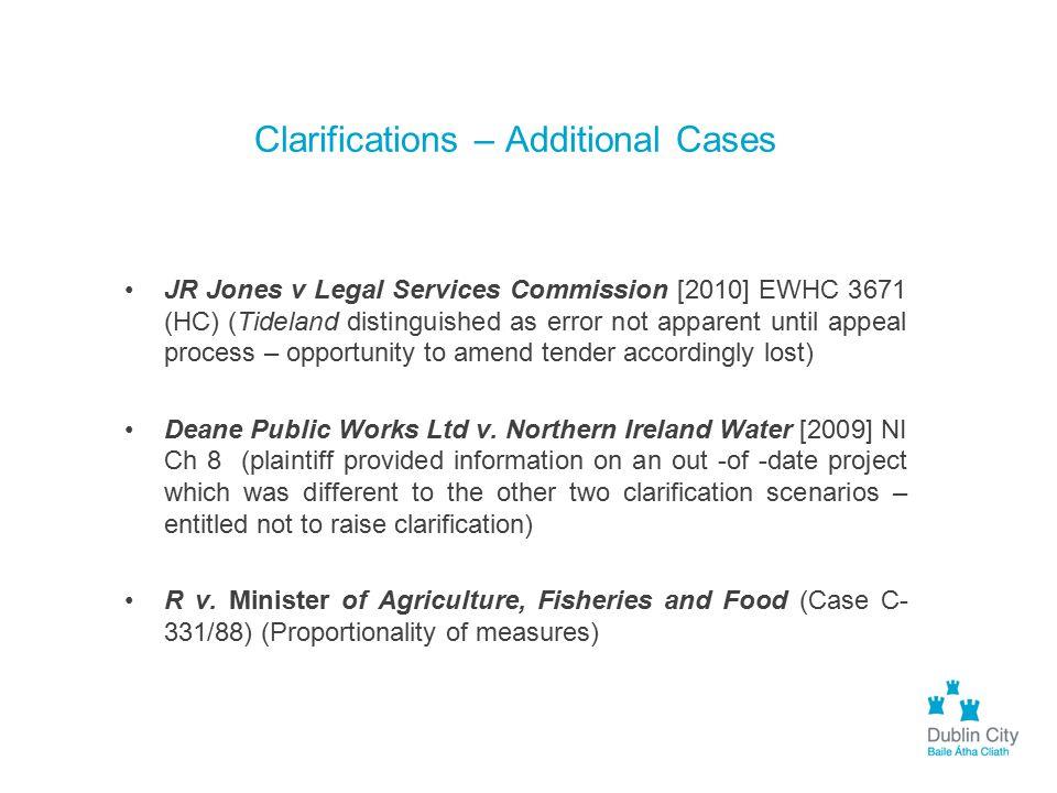 Clarifications – Additional Cases JR Jones v Legal Services Commission [2010] EWHC 3671 (HC) (Tideland distinguished as error not apparent until appea