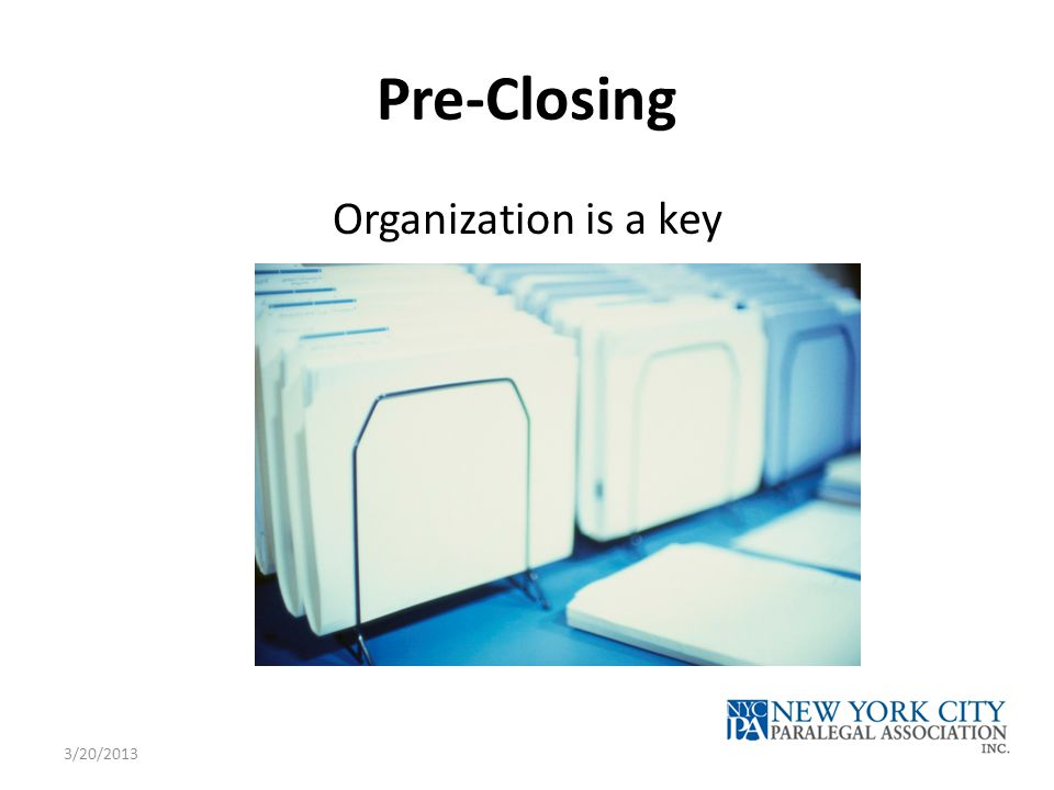 Pre-Closing Organization is a key 3/20/2013