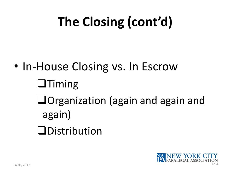 The Closing (cont'd) In-House Closing vs.