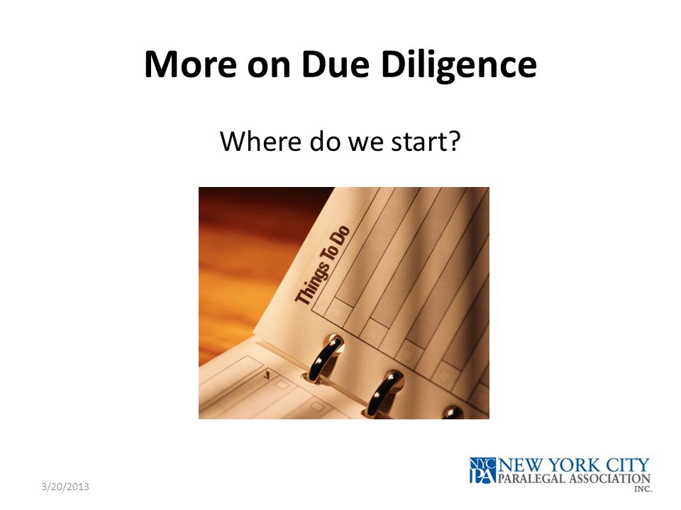 More on Due Diligence Where do we start 3/20/2013