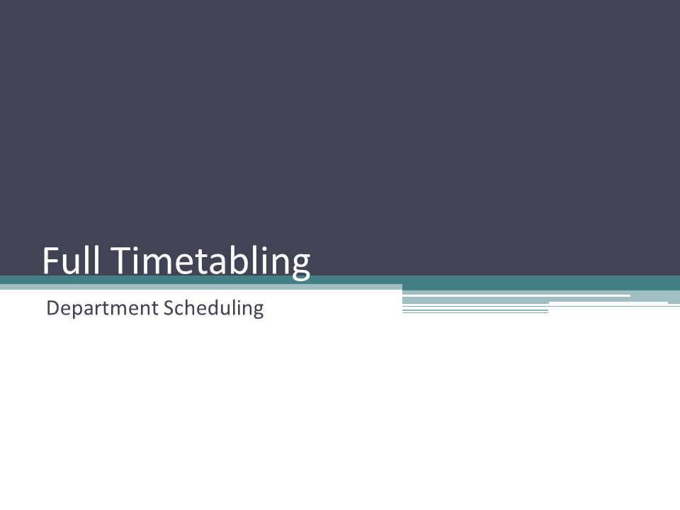 Full Timetabling Department Scheduling