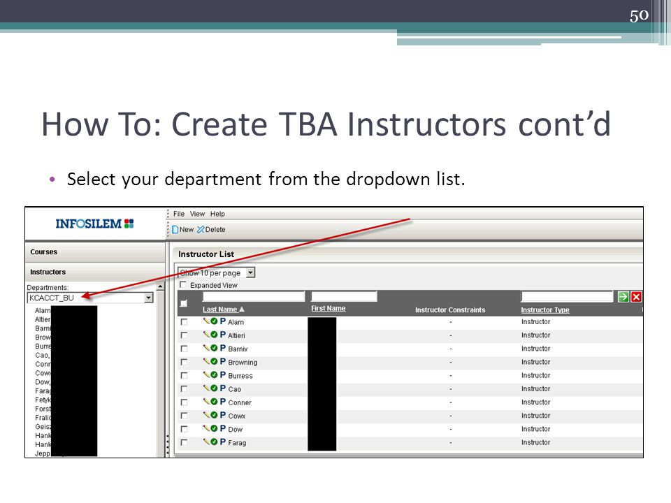 How To: Create TBA Instructors cont'd Select your department from the dropdown list. 50