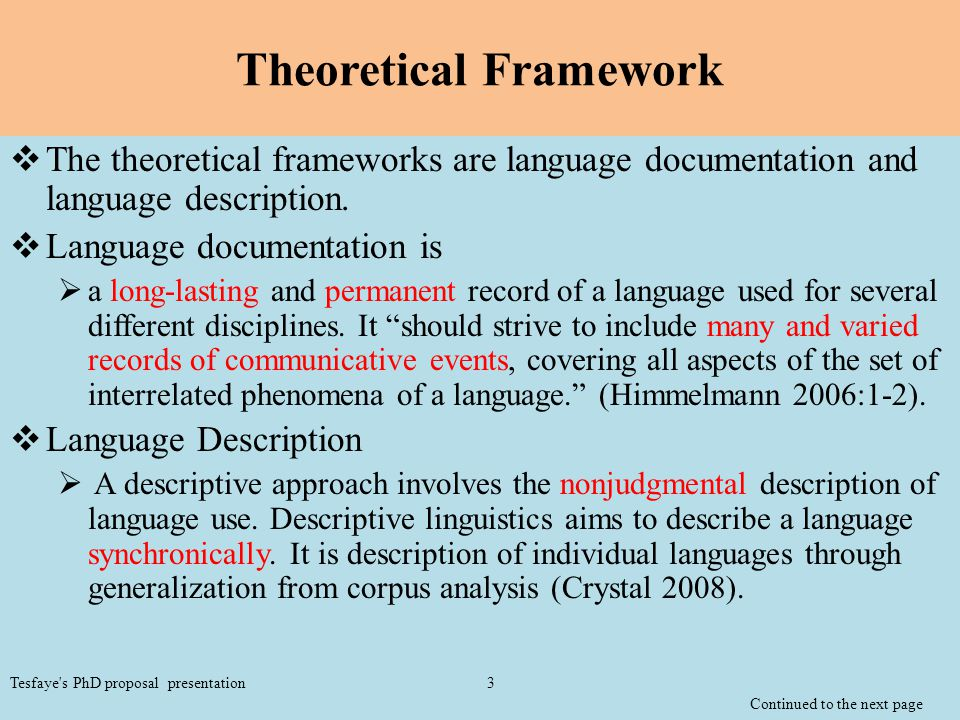 Theoretical Framework  The theoretical frameworks are language documentation and language description.