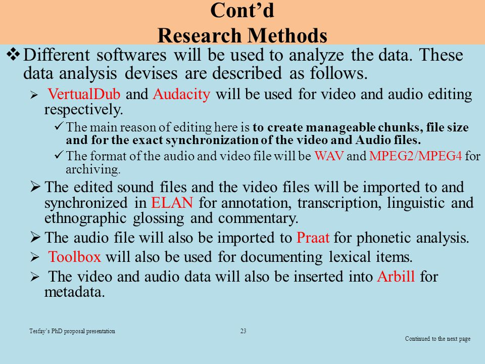 Cont'd Research Methods  Different softwares will be used to analyze the data. These data analysis devises are described as follows.  VertualDub and