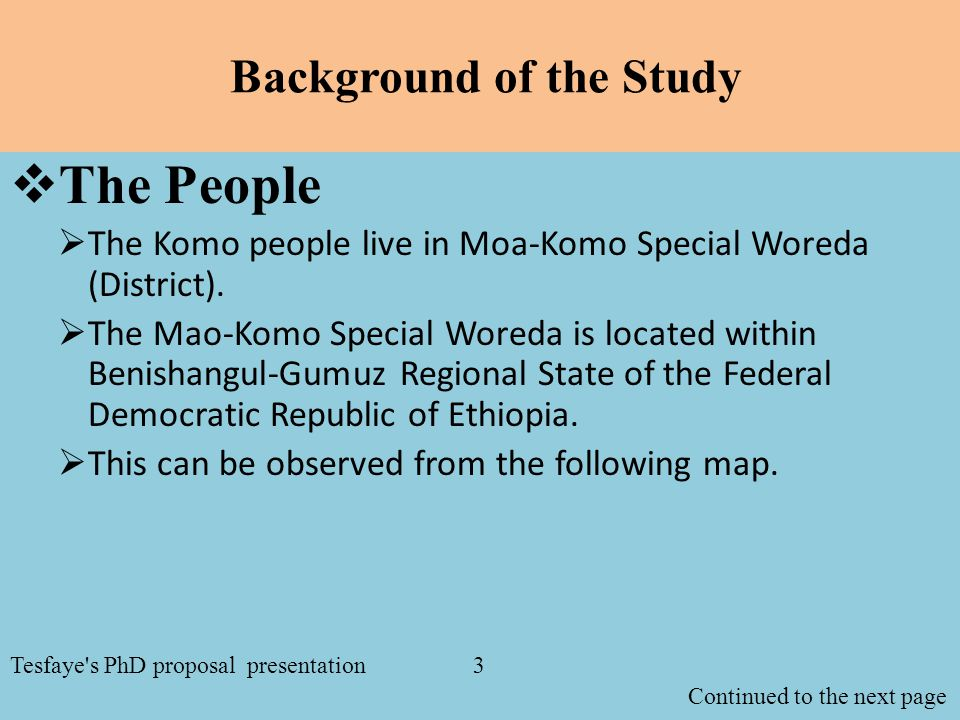 Background of the Study  The People  The Komo people live in Moa-Komo Special Woreda (District).  The Mao-Komo Special Woreda is located within Ben