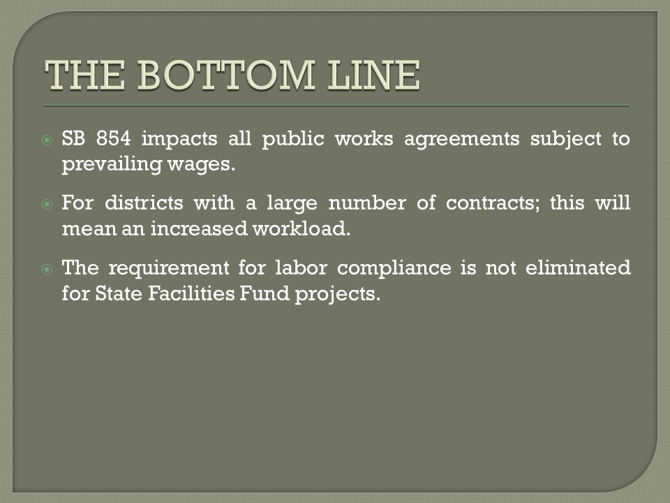  SB 854 impacts all public works agreements subject to prevailing wages.