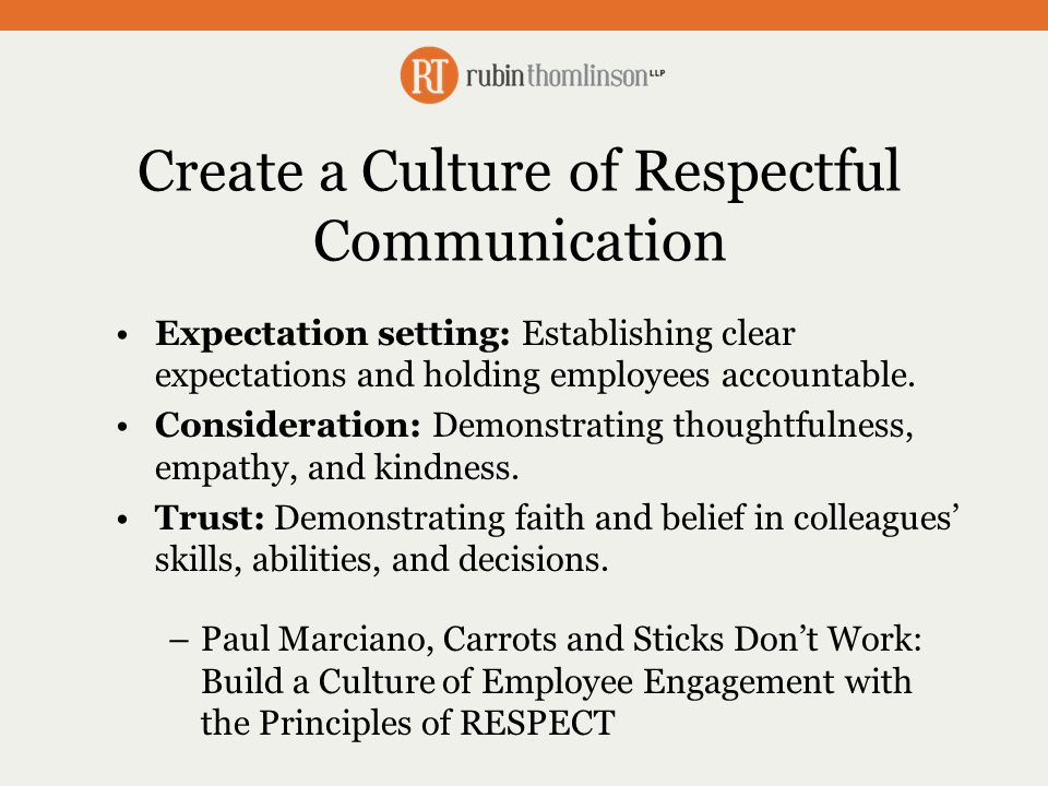 Create a Culture of Respectful Communication Expectation setting: Establishing clear expectations and holding employees accountable.