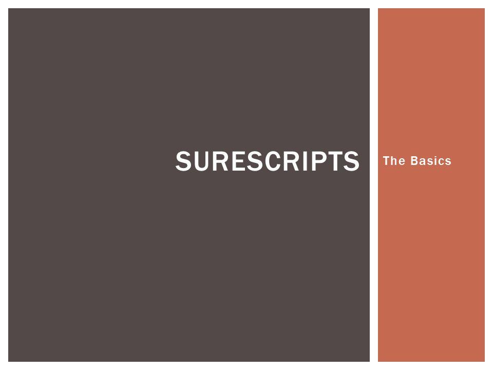 The Basics SURESCRIPTS