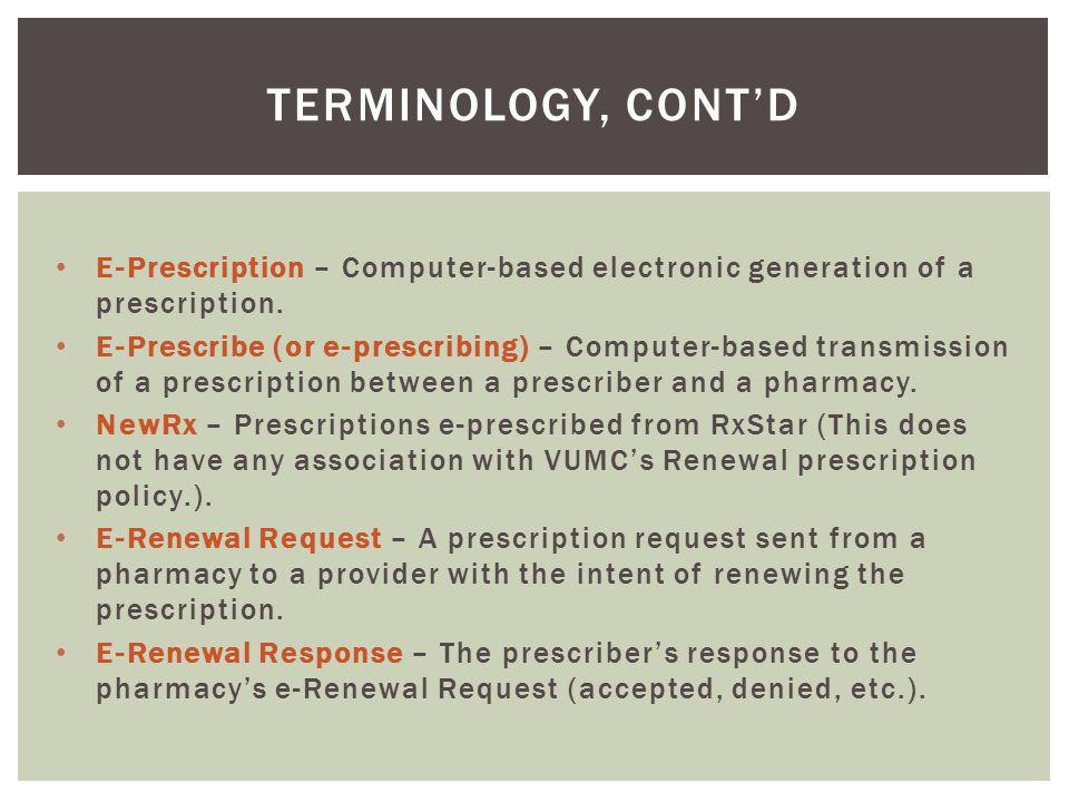 E-Prescription – Computer-based electronic generation of a prescription.