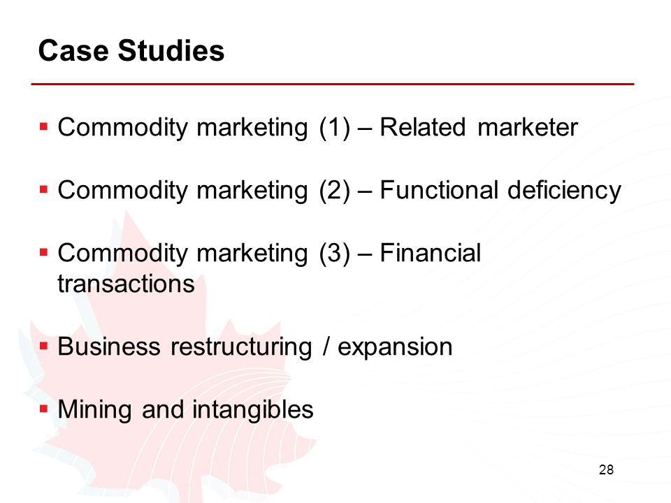 28 Case Studies  Commodity marketing (1) – Related marketer  Commodity marketing (2) – Functional deficiency  Commodity marketing (3) – Financial t