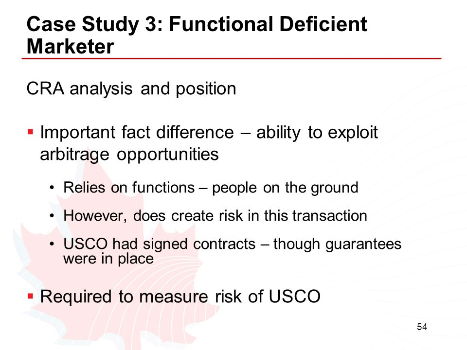 54 Case Study 3: Functional Deficient Marketer CRA analysis and position  Important fact difference – ability to exploit arbitrage opportunities Reli