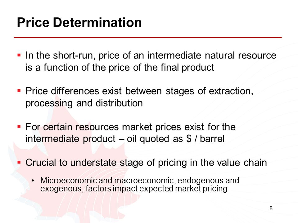 8 Price Determination  In the short-run, price of an intermediate natural resource is a function of the price of the final product  Price difference