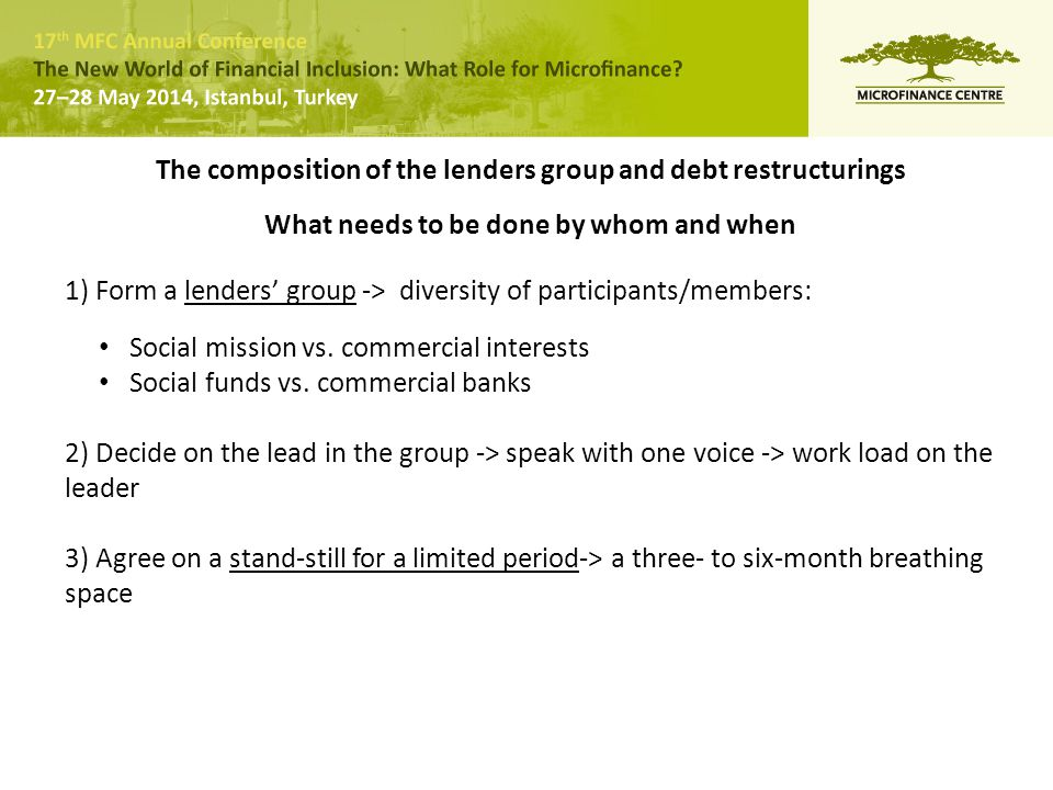 The composition of the lenders group and debt restructurings What needs to be done by whom and when 1) Form a lenders' group -> diversity of participa