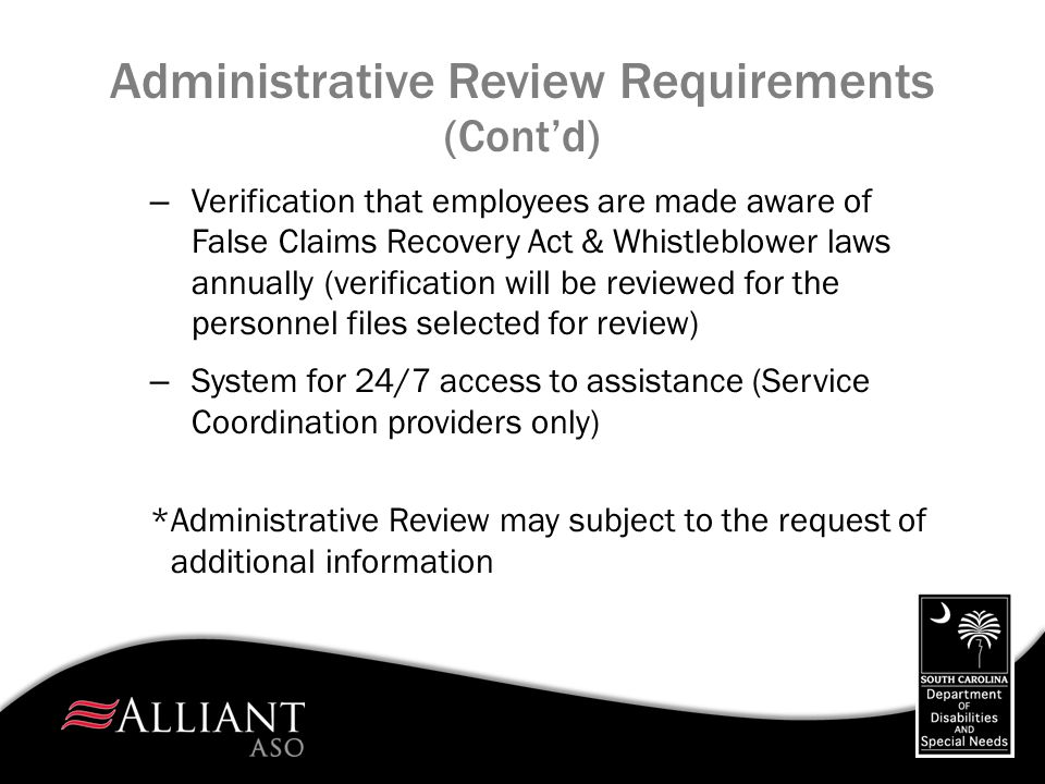 – Verification that employees are made aware of False Claims Recovery Act & Whistleblower laws annually (verification will be reviewed for the personn