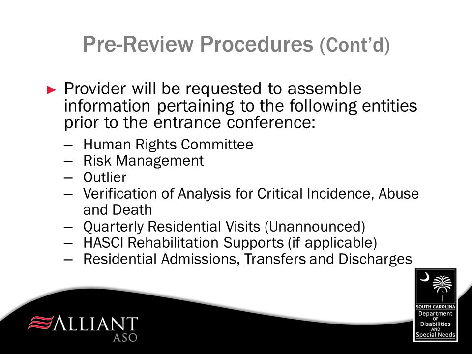 Entrance Conference ► Entrance conference will be conducted prior to record review ► Key staff members of the provider are asked to participate ► Points of Contact will be established for both the provider and Alliant
