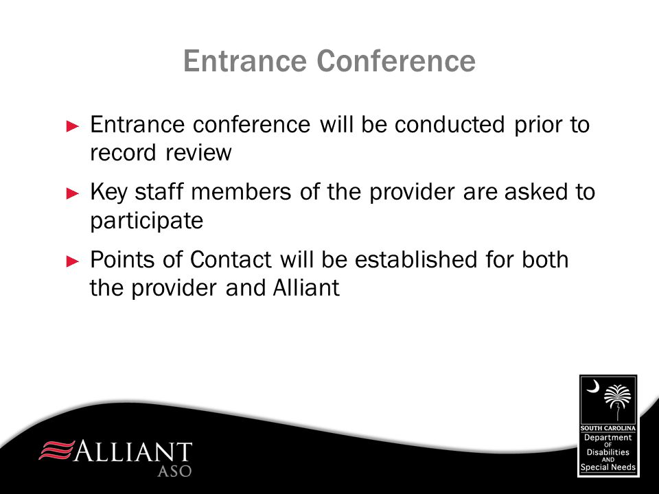 Report of Findings and Plan of Correction ► Report of Findings will be received 30 days from the exit conference ► Report will be made available on the Alliant portal to designated provider staff ► Provider must submit completed Plan of Correction in its entirety via the portal within 30 days of report release date ► Provider must check the appeal box if appealing a citation within the Plan of Correction