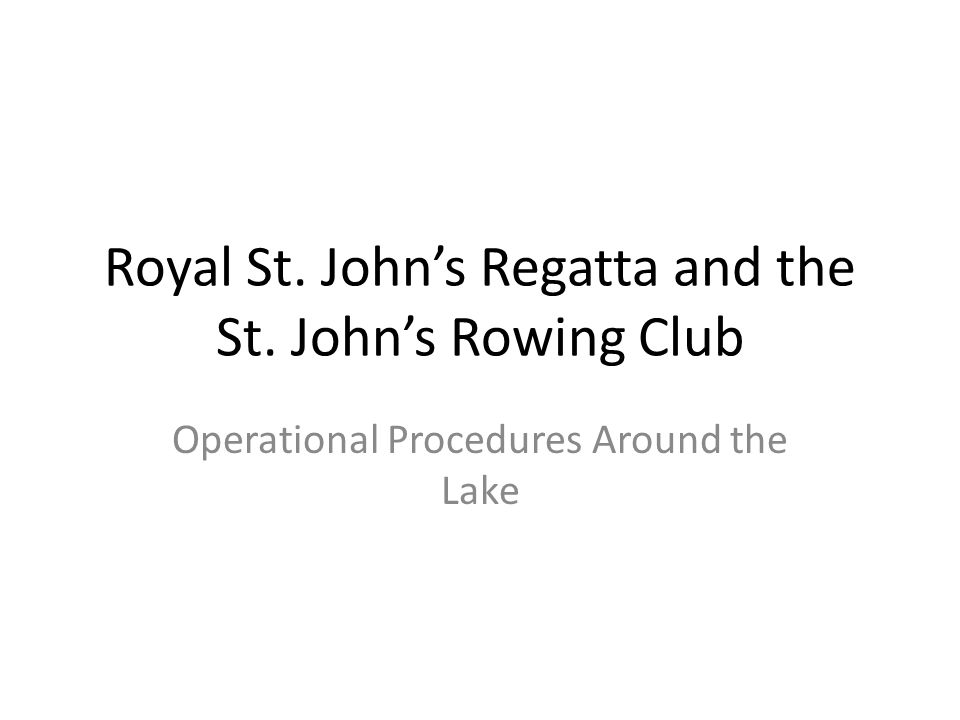 Royal St. John's Regatta and the St. John's Rowing Club Operational Procedures Around the Lake