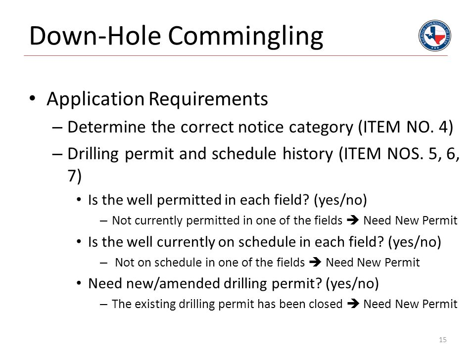 Down-Hole Commingling Application Requirements – Determine the correct notice category (ITEM NO. 4) – Drilling permit and schedule history (ITEM NOS.