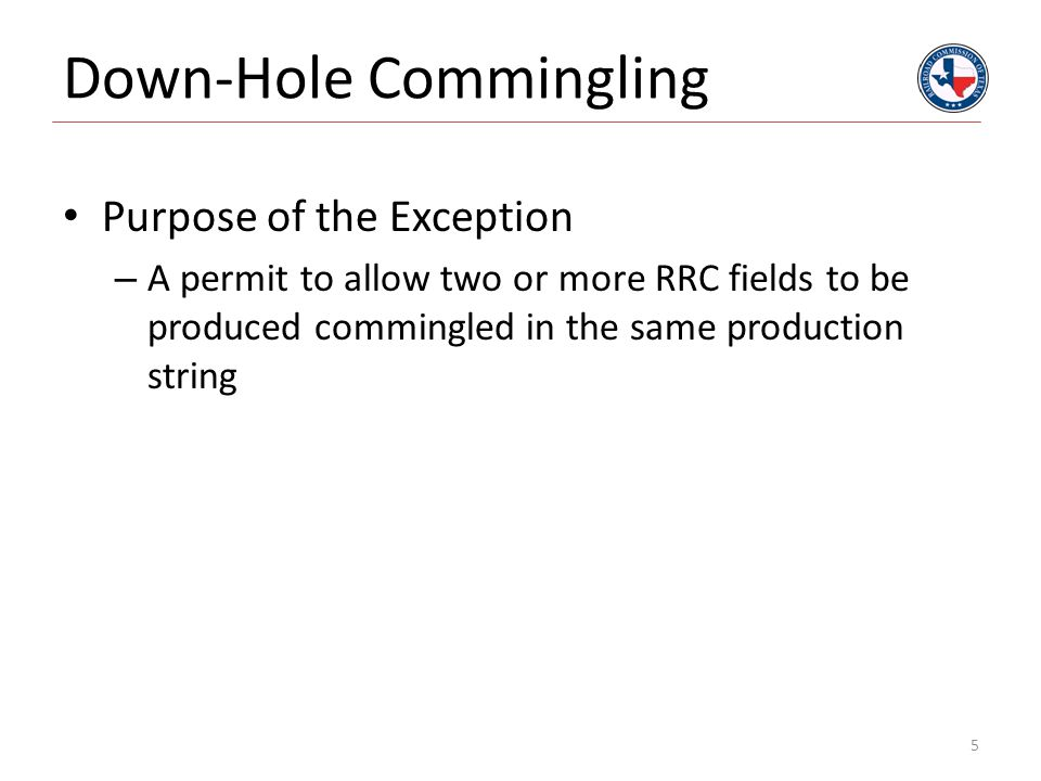 Down-Hole Commingling Completion Requirements – OIL WELLS – File one W-2 for the reporting field only.
