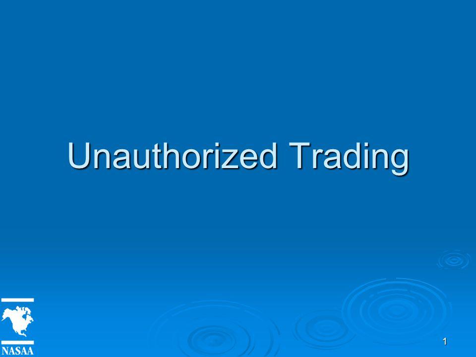 1 Unauthorized Trading