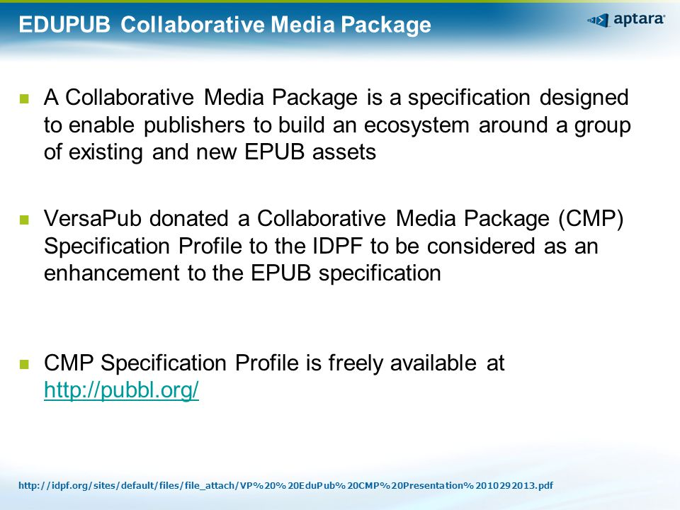 EDUPUB Collaborative Media Package A Collaborative Media Package is a specification designed to enable publishers to build an ecosystem around a group