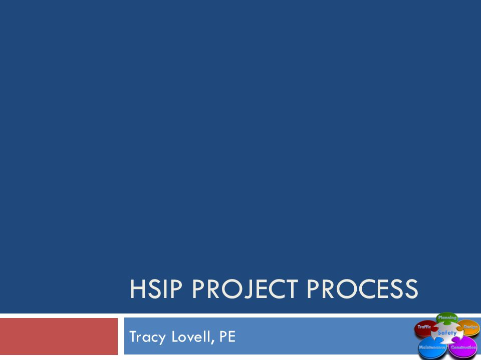 Tracy Lovell, PE HSIP PROJECT PROCESS