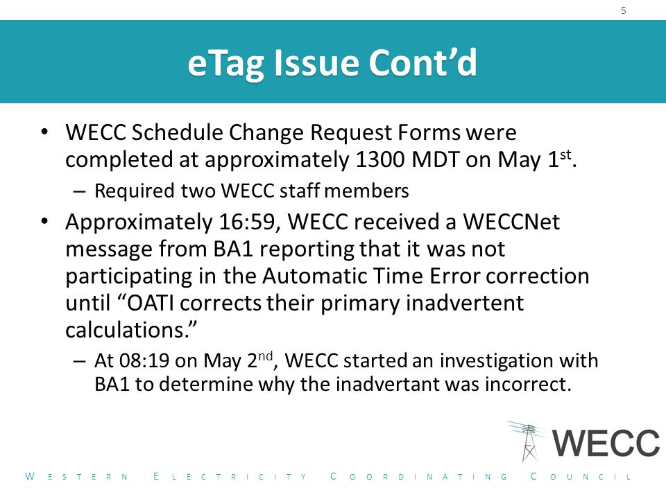eTag Issue Cont'd WECC Schedule Change Request Forms were completed at approximately 1300 MDT on May 1 st.