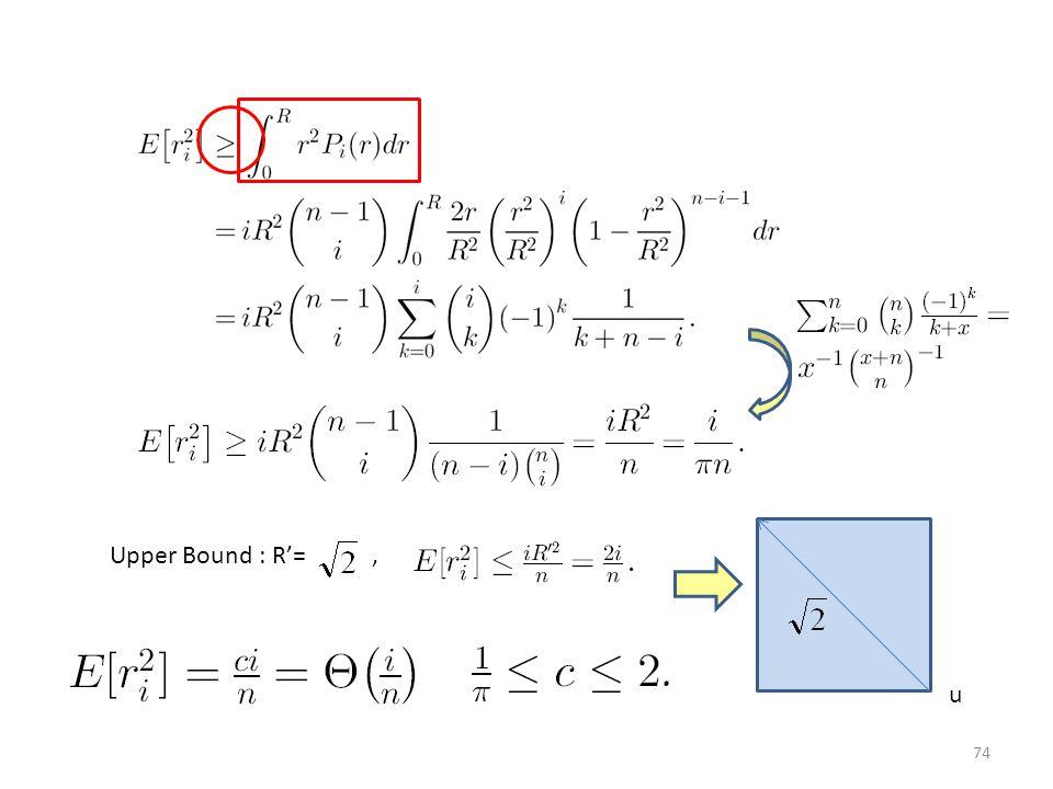 Upper Bound : R'=, u 74
