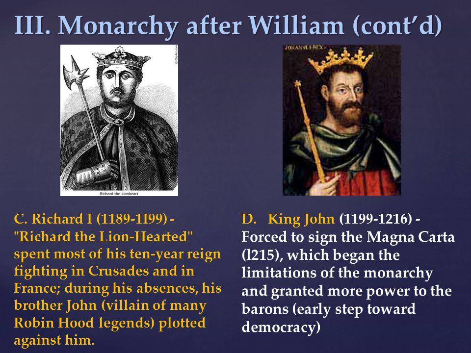 III. Monarchy after William (cont'd) C. Richard I (1189-1I99) -