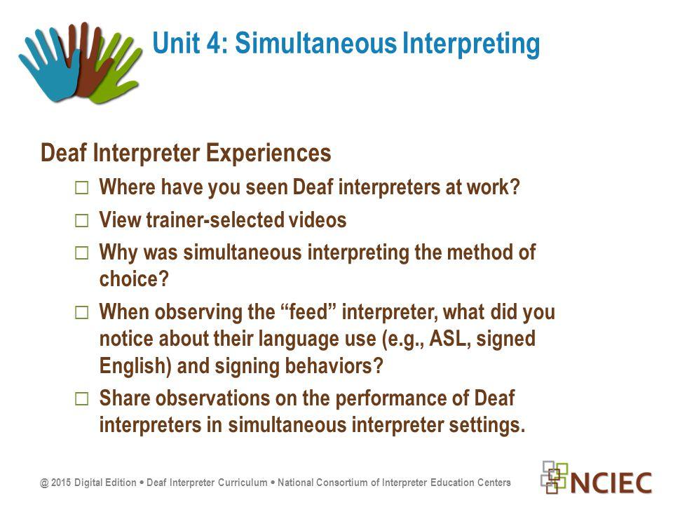 @ 2015 Digital Edition  Deaf Interpreter Curriculum  National Consortium of Interpreter Education Centers Deaf Interpreter Experiences  Where have you seen Deaf interpreters at work.