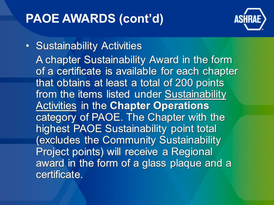 PAOE AWARDS (cont'd) Sustainability Activities A chapter Sustainability Award in the form of a certificate is available for each chapter that obtains