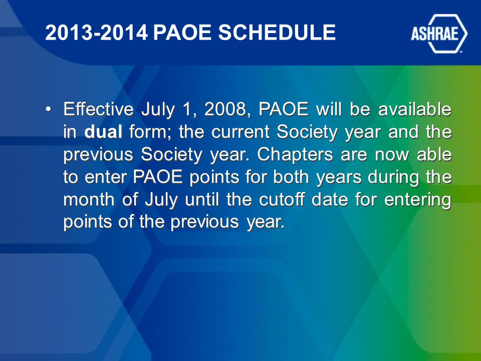 2013-2014 PAOE SCHEDULE Effective July 1, 2008, PAOE will be available in dual form; the current Society year and the previous Society year.