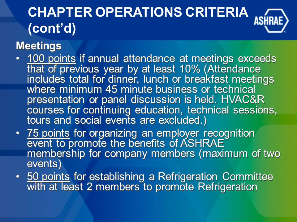 CHAPTER OPERATIONS CRITERIA (cont'd) Meetings 100 points if annual attendance at meetings exceeds that of previous year by at least 10% (Attendance in