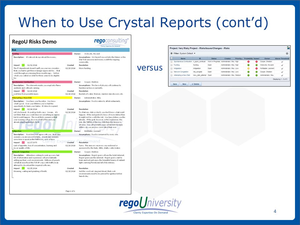www.regoconsulting.comPhone: 1-888-813-0444 4 versus When to Use Crystal Reports (cont'd)