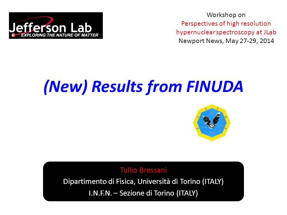 (New) Results from FINUDA Tullio Bressani Dipartimento di Fisica, Università di Torino (ITALY) I.N.F.N. – Sezione di Torino (ITALY) Workshop on Perspe