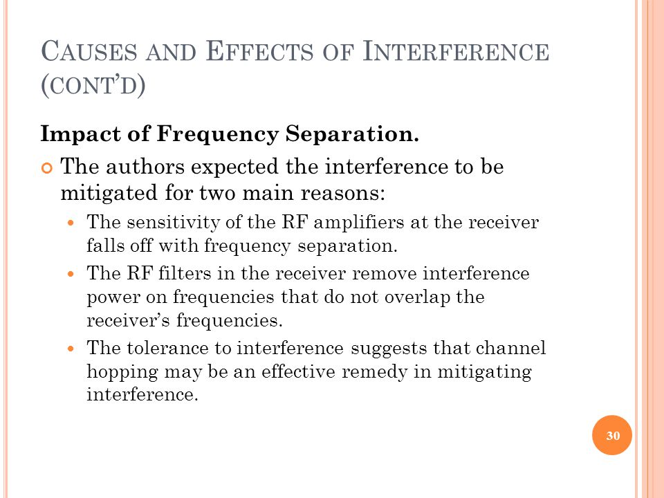 C AUSES AND E FFECTS OF I NTERFERENCE ( CONT ' D ) Impact of Frequency Separation.