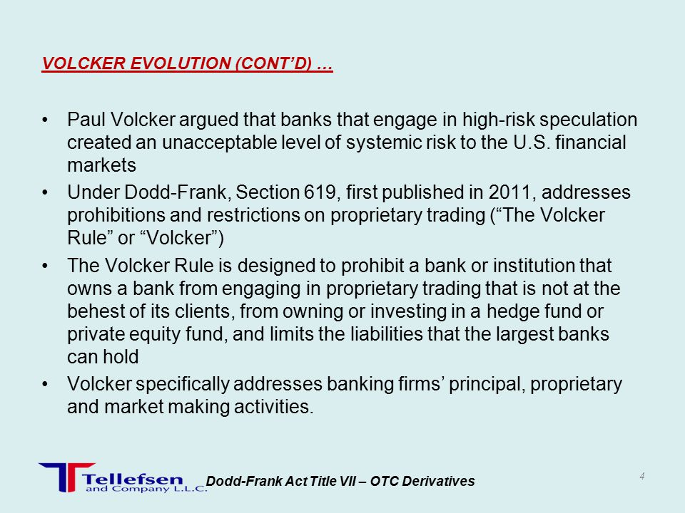 Paul Volcker argued that banks that engage in high-risk speculation created an unacceptable level of systemic risk to the U.S.