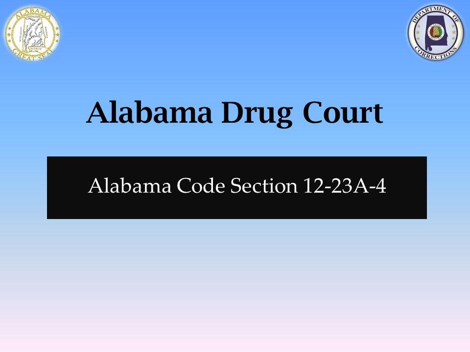 Alabama Drug Court Alabama Code Section 12-23A-4