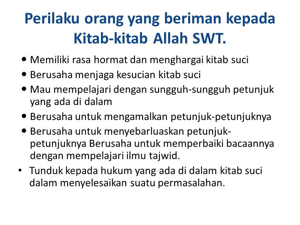 Cara beriman kepada Kitab-kitab Allah SWT 1.Beriman kepada kitab-kitab sebelum Al-Qur'an 2.