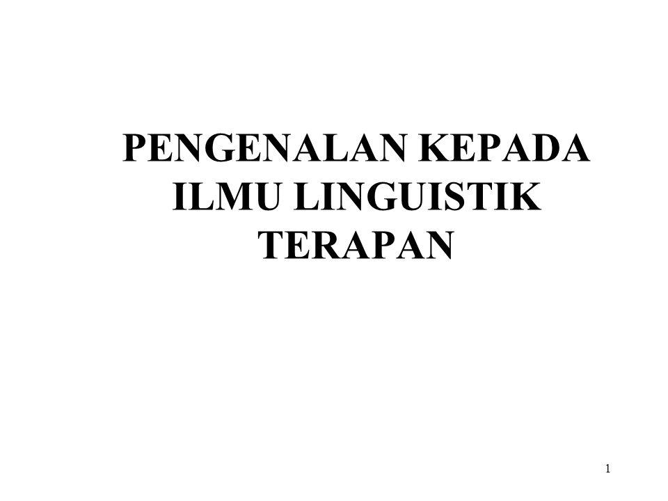 12 Penterjemahan: Mempelajari bahasa untuk kepentingan pengalihbahasaan daripada satu bahasa kepada bahasa yang lain.
