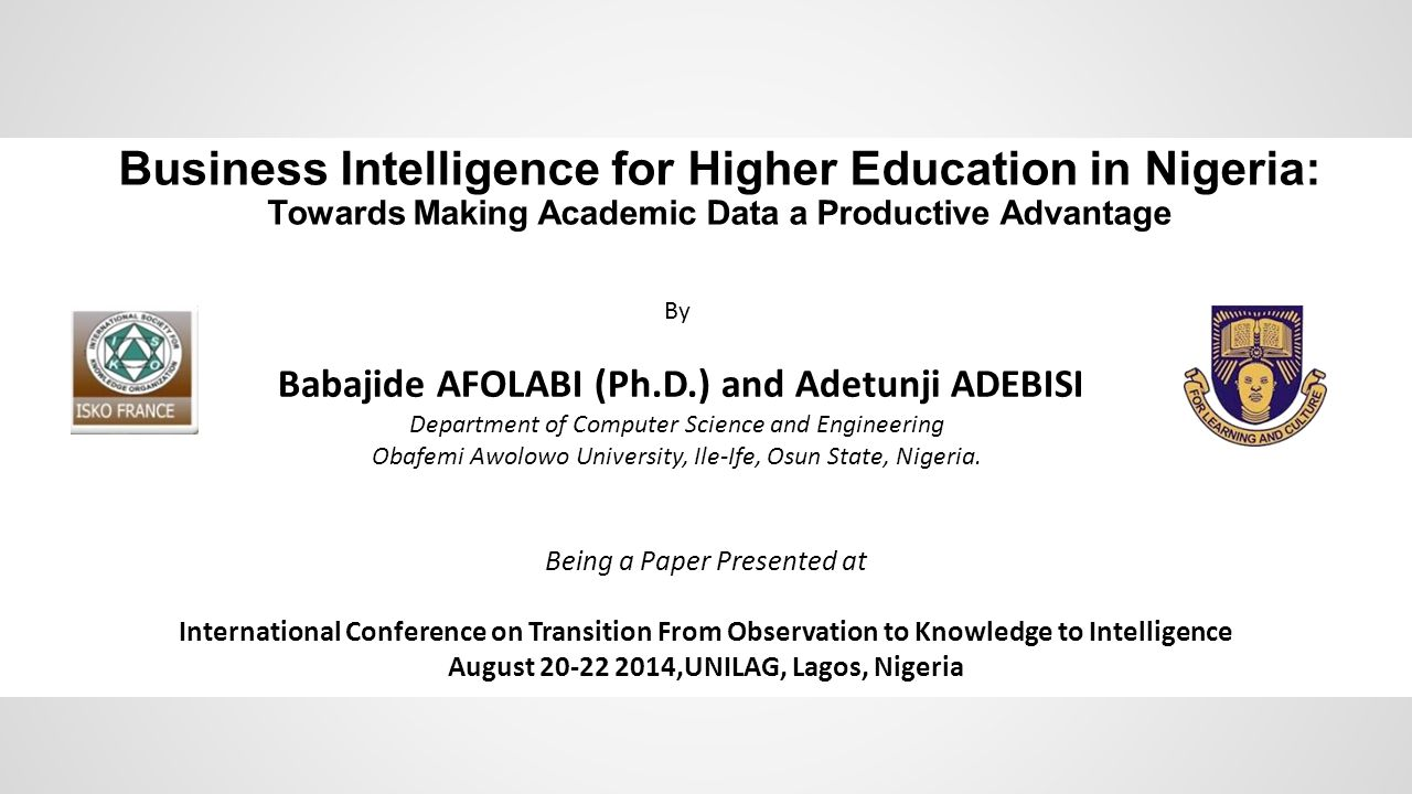 By Babajide AFOLABI (Ph.D.) and Adetunji ADEBISI Department of Computer Science and Engineering Obafemi Awolowo University, Ile-Ife, Osun State, Nigeria.