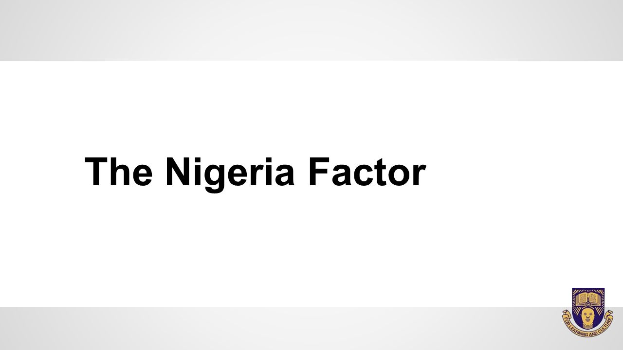 The Nigeria Factor