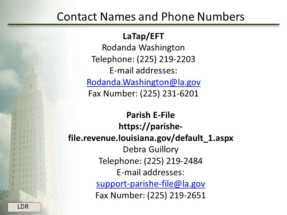 Contact Names and Phone Numbers LaTap/EFT Rodanda Washington Telephone: (225) 219-2203 E-mail addresses: Rodanda.Washington@la.gov Rodanda.Washington@