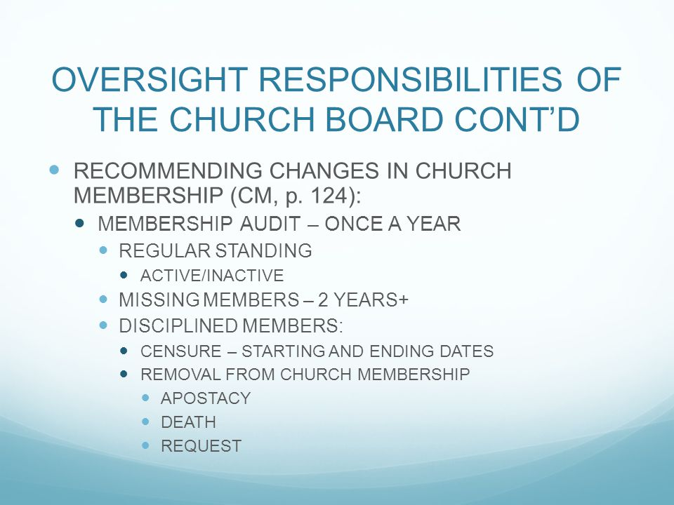 OVERSIGHT RESPONSIBILITIES OF THE CHURCH BOARD CONT'D RECOMMENDING CHANGES IN CHURCH MEMBERSHIP (CM, p. 124): MEMBERSHIP AUDIT – ONCE A YEAR REGULAR S