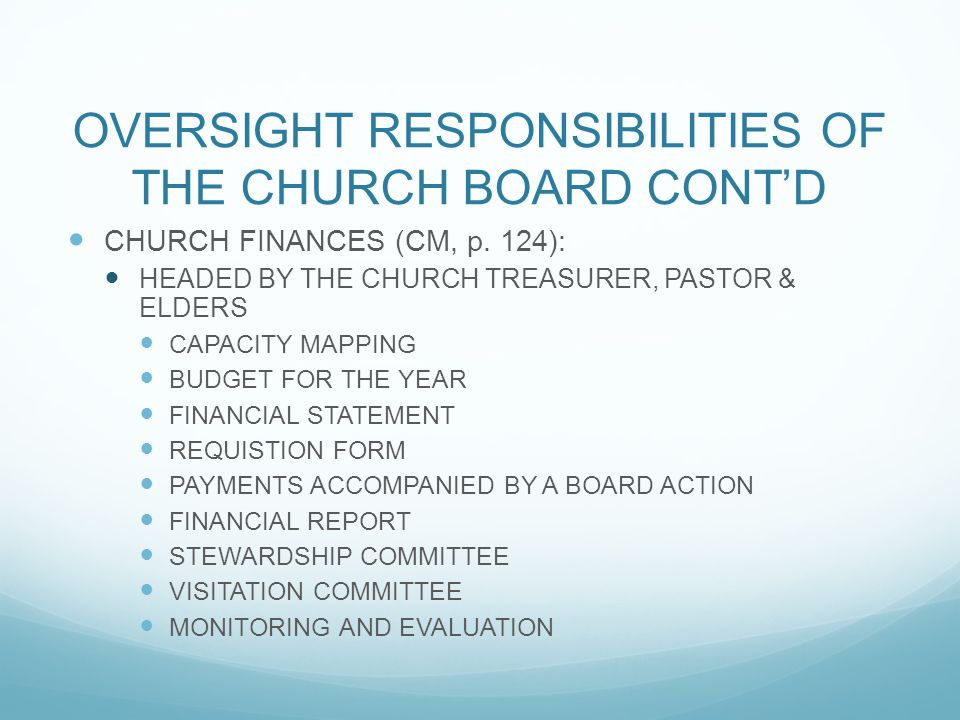 OVERSIGHT RESPONSIBILITIES OF THE CHURCH BOARD CONT'D CHURCH FINANCES (CM, p. 124): HEADED BY THE CHURCH TREASURER, PASTOR & ELDERS CAPACITY MAPPING B