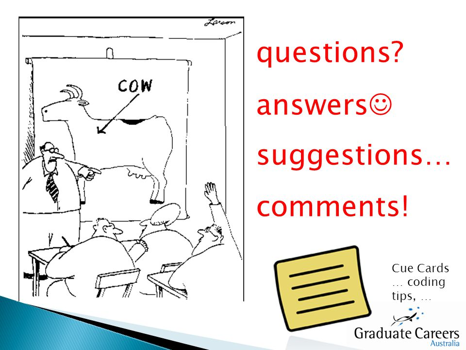 questions answers suggestions… comments! Cue Cards … coding tips, …