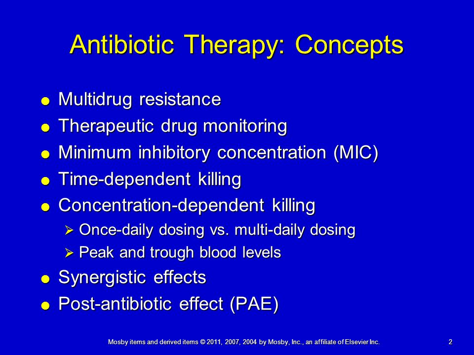 2 Mosby items and derived items © 2011, 2007, 2004 by Mosby, Inc., an affiliate of Elsevier Inc. Antibiotic Therapy: Concepts  Multidrug resistance 