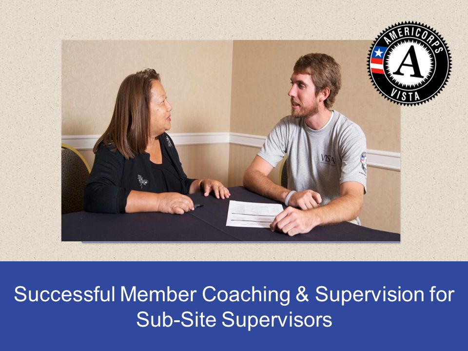 Insert photo here Successful Member Coaching & Supervision for Sub-Site Supervisors