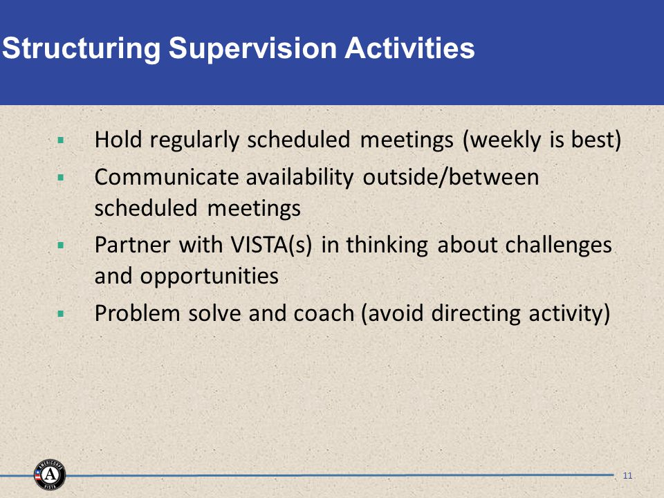Structuring Supervision Activities  Hold regularly scheduled meetings (weekly is best)  Communicate availability outside/between scheduled meetings