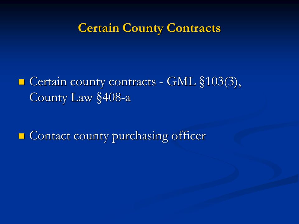 Certain County Contracts Certain county contracts - GML §103(3), County Law §408-a Certain county contracts - GML §103(3), County Law §408-a Contact c